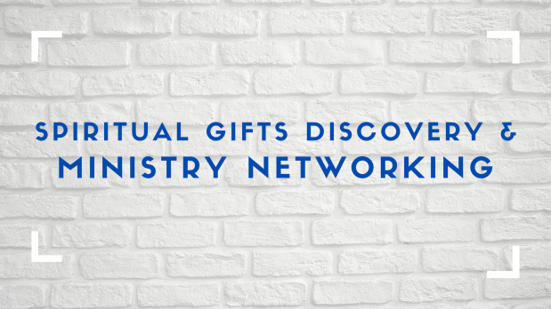 Spiritual Gifts Discovery & Ministry Networking